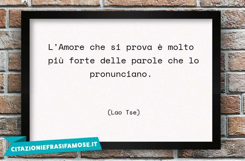 L'Amore che si prova è molto più forte delle parole che lo pronunciano.